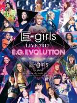 『E-girls LIVE 2017 〜E.G.EVOLUTION〜』ジャケット写真