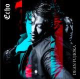 主演ドラマの主題歌シングル「Echo」を6月にリリースするDEAN FUJIOKA(写真は通常盤ジャケット)