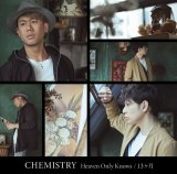 CHEMISTRYの36thシングル「Heaven Only Knows/13ヶ月」通常盤