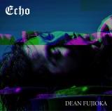 DEAN FUJIOKA 2ndシングル「Echo」初回限定盤A