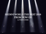 『SHINee WORLD THE BEST 2018〜FROM NOW ON〜 in TOKYO DOME』