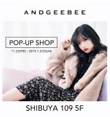 来月11月23日(金)〜2019年1月27日までの期間限定で、SHIBUYA 109の5Fに『ANDGEEBEE』のポップアップショップを展開予定