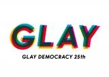 25周年に向け「GLAY DEMOCRACY(民主主義)」をテーマに掲げたGLAY