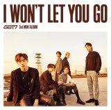 GOT7のミニアルバム『I WON'T LET YOU GO』