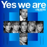 三代目 J SOUL BROTHERS from EXILE TRIBEニューシングル「Yes we are」