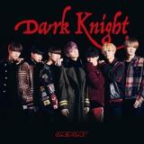 ONE N' ONLYの2ndシングル「Dark Knight」