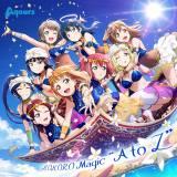 "KOKORO Magic ""A to Z""(C)2017 プロジェクトラブライブ!サンシャイン!!"