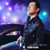 矢沢永吉7年ぶり34枚目アルバム『いつか、その日が来る日まで...』(9月4日発売)初回限定盤B