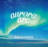 BUMP OF CHICKENのアルバム『aurora arc』