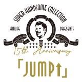 11月30日にCDアルバム『15th Anniversary SUPER HANDSOME COLLECTION「JUMP↑」』をリリース