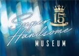 初の写真展『15th Anniversary SUPER HANDSOME MUSEUM』の開催も決定