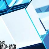 Da-iCEニューシングル「BACK TO BACK」初回盤A