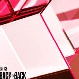 Da-iCEニューシングル「BACK TO BACK」通常盤