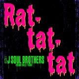 三代目 J SOUL BROTHERS from EXILE TRIBE「Rat-tat-tat」ジャケ写