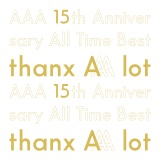 ベストアルバム『AAA 15th Anniversary All Time Best -thanx AAA lot-』