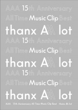 AAA『AAA 15th Anniversary All Time Music Clip Best -thanx AAA lot-』(エイベックス・トラックス/2月19日発売)