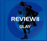 GLAYデビュー25周年記念ベスト『REVIEW II 〜BEST OF GLAY〜』TERU SELECT