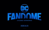 【DCファンドーム(DC FanDome)】日本時間2020年8月23日(2:00〜26:00)開催
