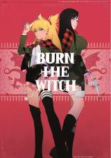 『BURN THE WITCH』アニメビジュアルポスター (C)久保帯人/集英社