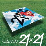 yukaDD(;´∀`)メジャー1stアルバム『21×21』初回限定盤(3月17日発売)
