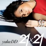 yukaDD(;´∀`)メジャー1stアルバム『21×21』通常盤(3月17日発売)