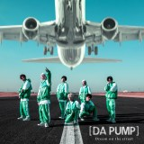 DA PUMPのニューシングル「Dream on the street」初回限定生産盤Type-C